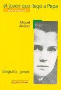 9788421820711: El Joven Que Llego a Papa: Juan Pablo II (Spanish Edition)