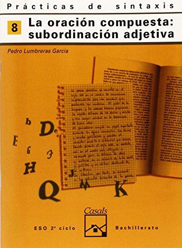 9788421821411: Prácticas de sintaxis 8. La subordinación compuesta: subordinación adjetiva (Cuadernos ESO) - 9788421821411
