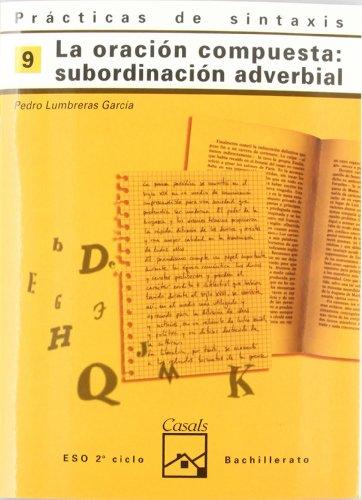 9788421821428: Prácticas de sintaxis 9. La oración compuesta: subordinación adverbial (Cuadernos ESO) - 9788421821428