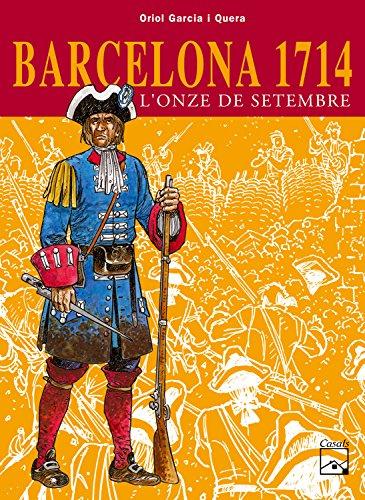 Barcelona 1714 - L'Onze de setembre (Còmics: Garcia i Quera,