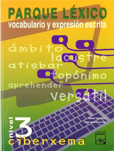 9788421834978: Parque léxico. Nivel 3 Ciberxema (Cuadernos ESO) - 9788421834978