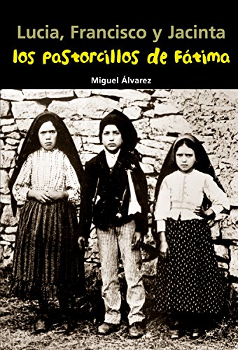 9788421843345: Lucia, Francisco y Jacinta. Los pastorcillos de Fátima (Biografía joven)