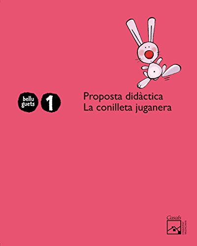9788421843833: Proposta didàctica La conilleta juganera 1 any. Belluguets (Comunitat Valenciana)