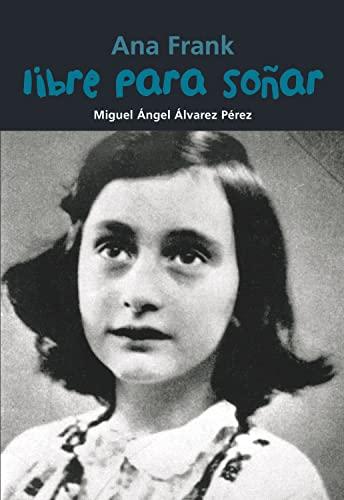 9788421847480: Ana Frank. Libre para soñar (Biografía joven)