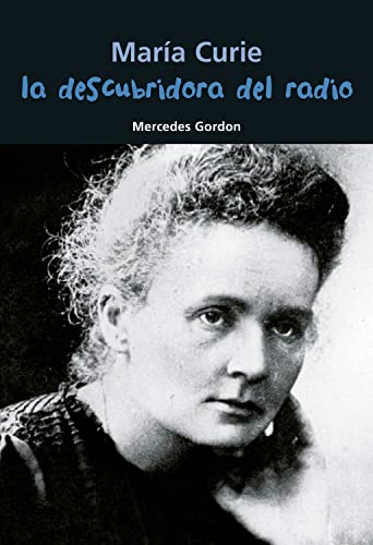 9788421847923: María Curie. La descubridora del radio: Maria Curie: 5 (Biografía joven)
