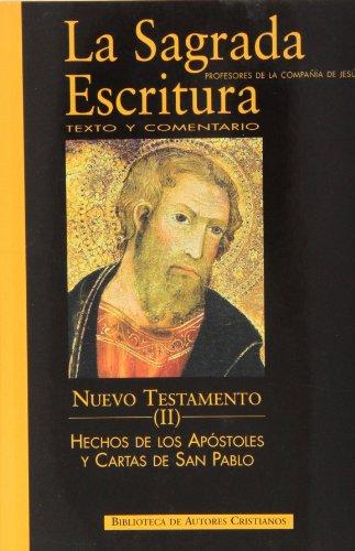 La Sagrada Escritura. Nuevo Testamento. II: Hechos de los Apóstoles y Cartas de San Pablo - Profesores de la Compañía de Jesús