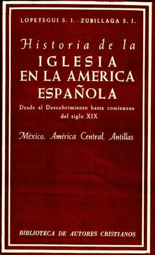 Historia de la Iglesia en la América: Zubillaga, Félix; Lopetegui,
