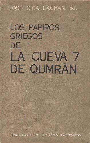 Los papiros griegos de la cueva 7: José O'Callaghan.