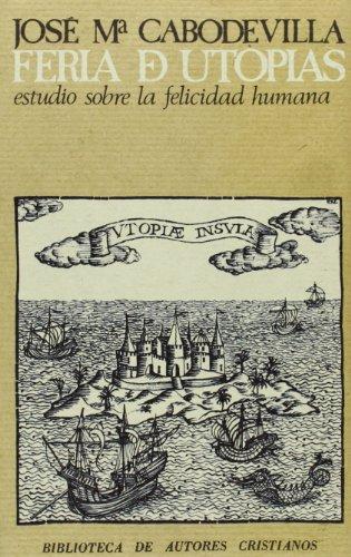 9788422006794: Fería de utopías. Estudio sobre la felicidad humana: 359 (NORMAL)