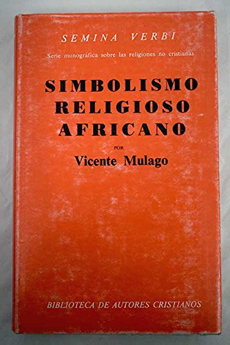 Simbolismo Religioso Africano: Estudio Comparativo Con El: Mulago, Vicente