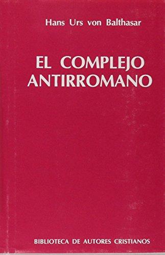 9788422009863: El complejo antirromano.: Integración del papado en la Iglesia universal (NORMAL)