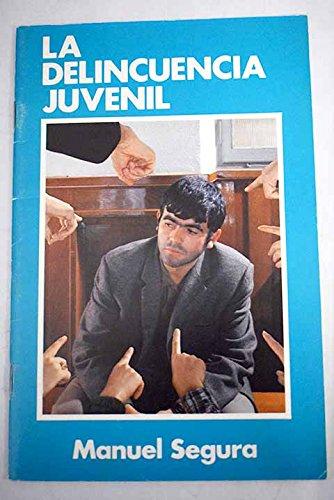 La delincuencia juvenil: Segura, Manuel
