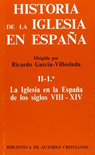 Historia de la iglesia en España. II-2º La Iglesia en la España de los siglos VIII-XIV . - García-Villoslada, Ricardo (Dir.)