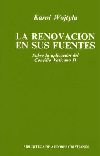 La renovación en sus fuentes. (8422010518) by Karol Wojtyla