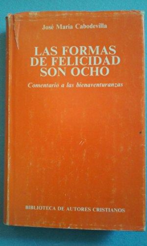 9788422011279: Las formas de felicidad son ocho: Comentario a las bienaventuranzas (Biblioteca de autores cristianos) (Spanish Edition)