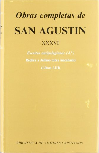 Obras completas de San Agustín. XXXVI: Escritos: San Agustín
