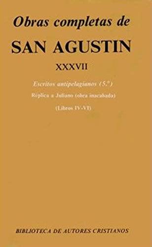 Obras completas de San Agustín. XXXVII: Escritos: San Agustín