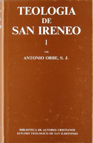 Teología de San Ireneo.I: Comentario al libro V del Adversus haereses - Orbe, Antonio