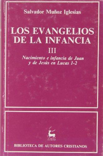 9788422012863: Los Evangelios de la infancia. III: Nacimiento e infancia de Juan y de Jesús en Lucas 1-2: 3 (NORMAL)