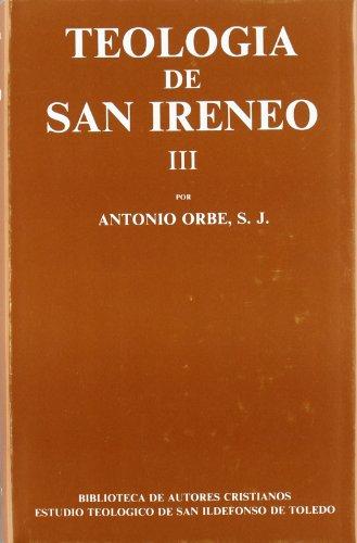 Teología de San Ireneo.III: Comentario al libro V del Adversus haereses - Orbe, Antonio