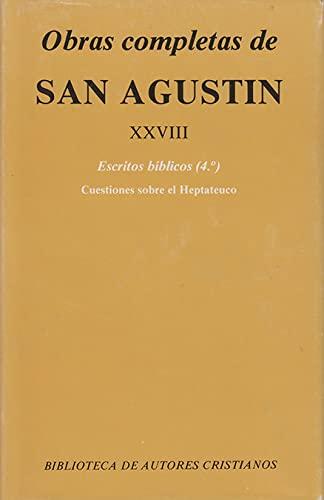 Obras completas. Tomo XXVIII. Escritos bíblicos (4º). Cuestiones sobre el Heptateuco - San Agustín