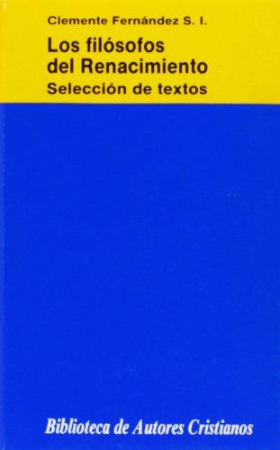Los filósofos del Renacimiento. Selección de textos.: Clemente Fernández, S.I.