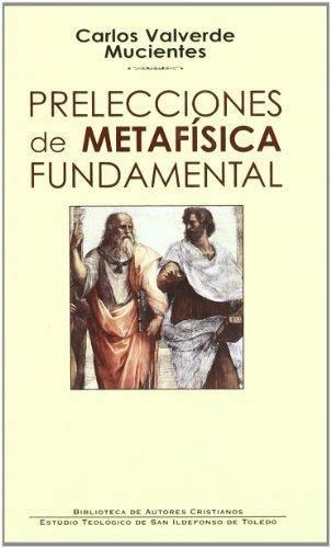 PRELECCIONES DE METAFISICA FUNDAMENTAL (Spanish Edition): VALVERDE MUCIENTES CARLOS