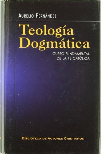 9788422014102: Teología dogmática: Curso fundamental de la fe católica (MAIOR)
