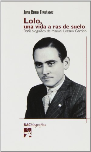 9788422014300: Lolo, una vida a ras de suelo : perfil biográfico de Manuel Lozano Garrido