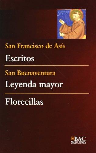 9788422014898: Escritos (de San Francisco); Leyenda mayor (de San Buenaventura) ; Florecillas (Anónimo) (BAC SELECCIONES)