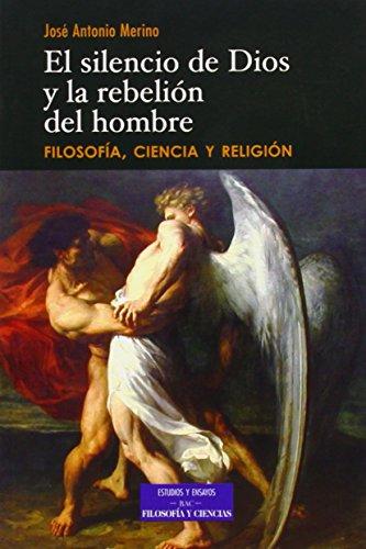9788422015314: El silencio de Dios y la rebelión del hombre: Filosofía, ciencia y religión (ESTUDIOS Y ENSAYOS)