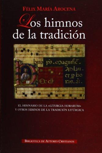 Los Himnos de la Tradición. El himnario: Félix María Arocena