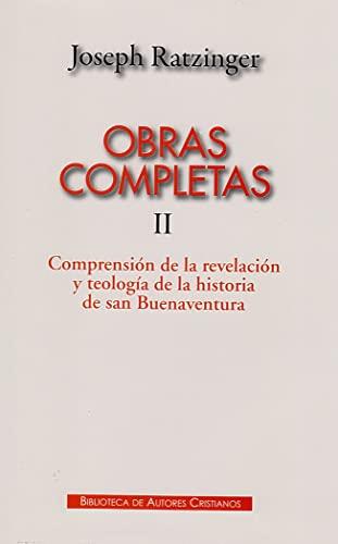 9788422016472: Obras completas de Joseph Ratzinger. II: Comprensión de la revelación y teología de la historia de San Buenaventura