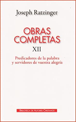 9788422016991: Obras completas de Joseph Ratzinger. XII: Predicadores de la Palabra y servidores de vuestra alegría: teología y espiritualidad del sacramento del orden: 12 (MAIOR)