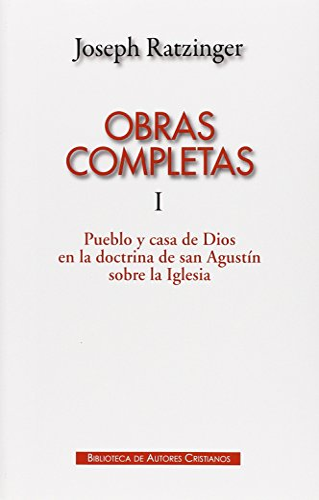 9788422017646: OBRAS COMPLETAS I (RATZINGER) PUEBLO Y CASA DE DIOS