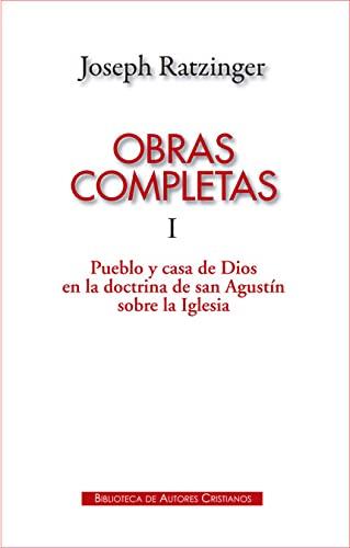 9788422017646: Obras completas de Joseph Ratzinger. I: Pueblo y casa de Dios en la doctrina de san Agust�n sobre la Iglesia