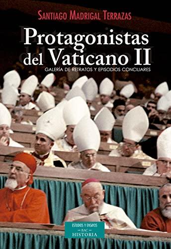 9788422018711: PROTAGONISTAS DEL VATICANO II