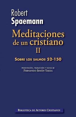 MEDITACIONES DE UN CRISTIANO: II. SOBRE LOS: SPAEMANN, ROBERT