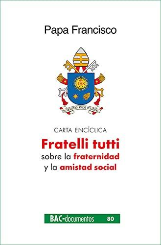 9788422021599: Fratelli tutti: Carta encíclica sobre la fraternidad y la amistad social: 80 (DOCUMENTOS)