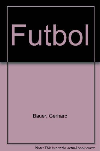 Futbol (Spanish Edition): Bauer, Gerhard