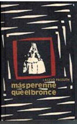 9788422604136: MAS PERENNE QUE EL BRONCE