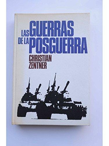 Las guerras de la posguerra : conflictos: Zentner, Christian