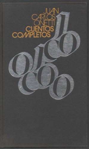 9788422606888: CUENTOS COMPLETOS DE J. C. ONETTI