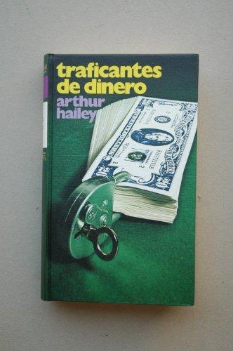 Traficantes De Dinero (9788422607830) by Hailey, Arthur