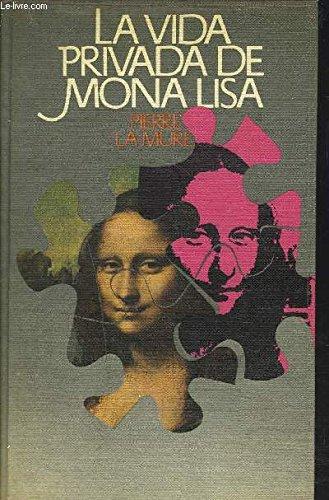 La vida privada de Mona Lisa: La Mure, Pierre