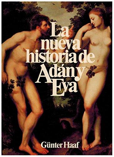9788422610984: La nueva historia de Adán y Eva : el largo camino al Homo Sapiens, un viaje fantástico a nuestro pasado / Haaf Günter ; [traducción Luis Ogg]