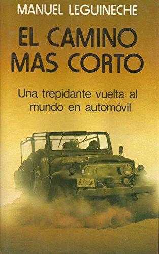 9788422611707: CAMINO MAS CORTO EL UNA TREPIDANTE VUELTA AL MUNDO EN AUTOMOVIL