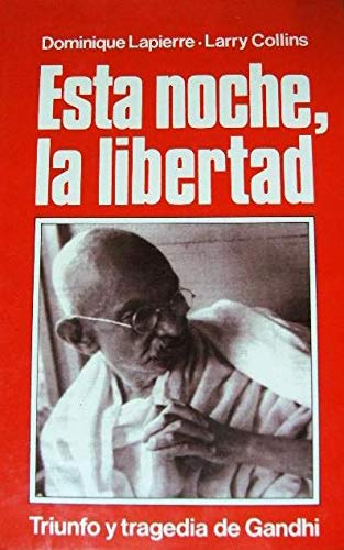 9788422615514: ESTA NOCHE LA LIBERTAD TRIUNFO Y TRAGEDIA DE GANDH