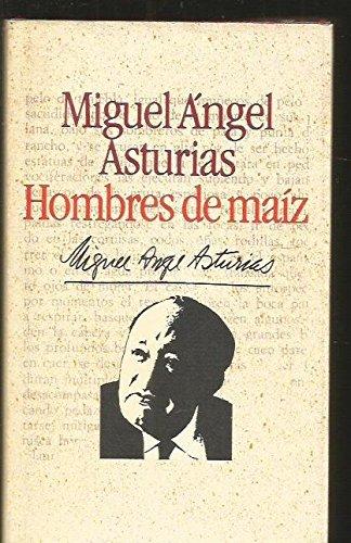 Hombres de maíz: Miguel Ángel Asturias