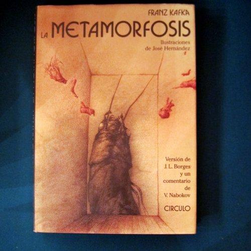 LA METAMORFOSIS. Ilustrado por José Hernández. Traducción de Jorge Luis Borges...
